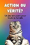 Action ou Vérité ? : Un jeu amusant pour toute la famille - Adapté aux enfants -100 défis - Belle idée cadeau - Dès 7 ans (French Edition)