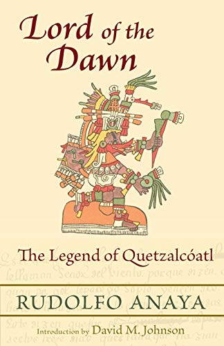 Lord of the Dawn: The Legend of Quetzalcóatl