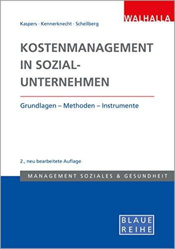 Kostenmanagement in Sozialunternehmen: Grundlagen - Methoden - Instrumente
