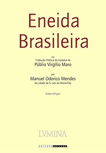 Eneida Brasileira: ou Tradução Poética da Epopéia de Públio Virgílio Maro