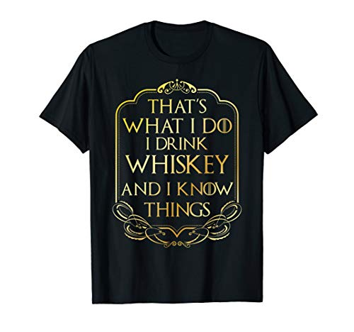 Bar Hopping Shirt – I Drink Whiskey und I KNOW Things Tee
