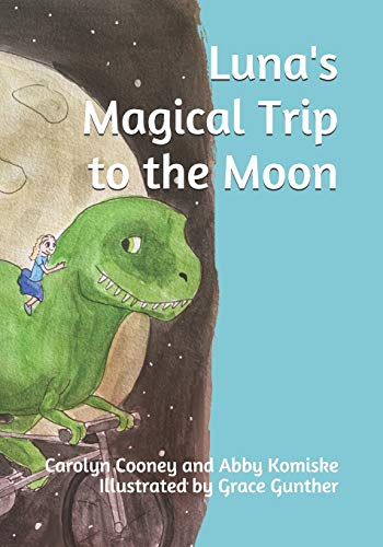 Luna's Magical Trip to the Moon (Luna's Adventures, Band 1)