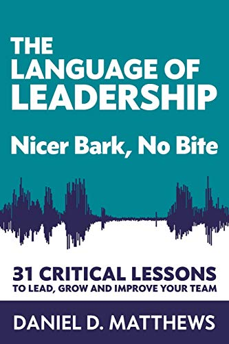 The Language of Leadership: Nicer Bark, No Bite Front Cover