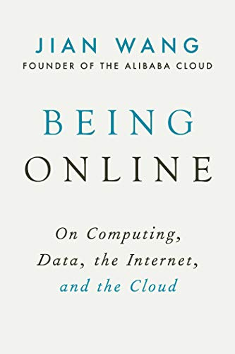 Being Online: On Computing, Data, the Internet, and the Cloud (English Edition)