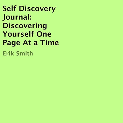 Self Discovery Journal: Discovering Yourself One Page At a Time cover art