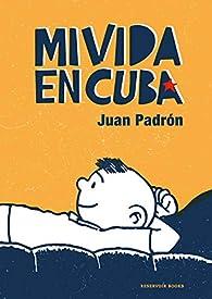 Mi vida en Cuba par Juan Padrón