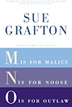 Sue Grafton: Three Complete Novels; M, N, & O: M is for Malice; N is for Noose; O is for Outlaw (Kinsey Millhone Mysteries)