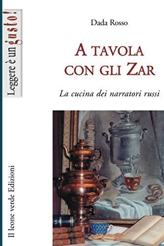 A tavola con gli Zar: La cucina dei narratori russi