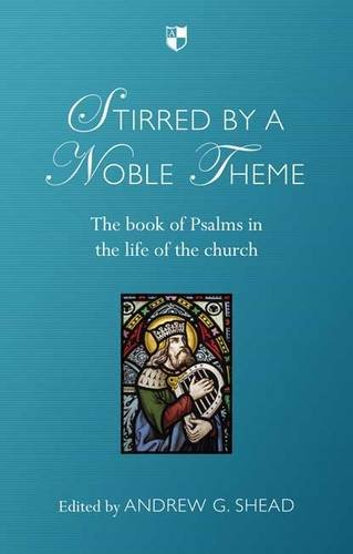 Image of Stirred by a Noble Theme: The Book of Psalms in the Life of the Church