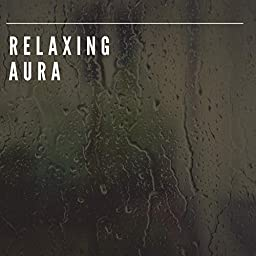 Relaxing Aura by Water Ambience & Rain Storm Sample Library