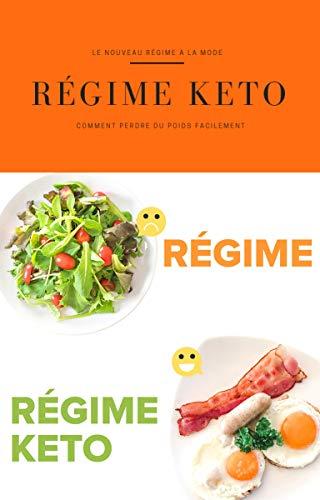 Couverture du livre RÉGIME KETO - Comment perdre du poids facilement: Le nouveau régime à la mode