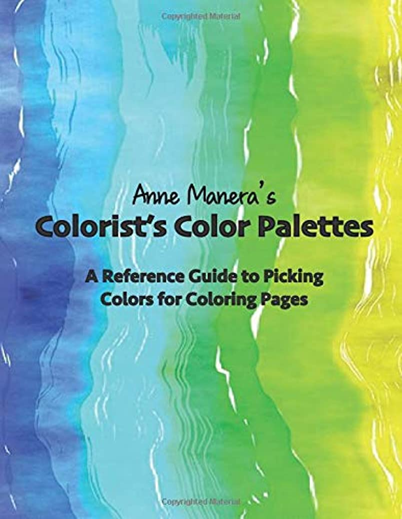 前部振る災害Anne Manera's Colorist's Color Palettes: A Reference Guide to Picking Colors  for Coloring Pages