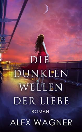 Die dunklen Wellen der Liebe: Roman