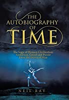The Autobiography of Time: The Saga of Human Civilization: Ambition, Greed and Power from the Dawn of Man