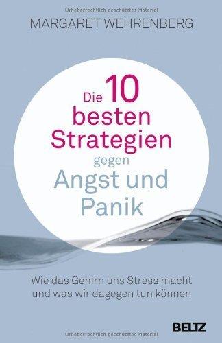 Die 10 besten Strategien gegen Angst und Panik by Imported by Yulo inc.(1905-07-06)