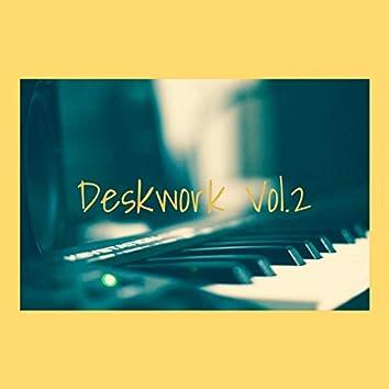 Deskwork, Vol. 2