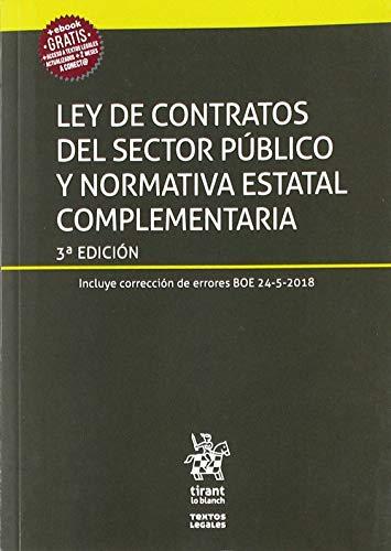 Ley de Contratos del Sector Público y Normativa Estatal Complementaria 3ª Edición 2018 (Textos Legales)