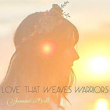 Love That Weaves Warriors