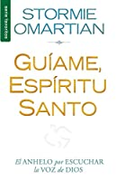 Guíame, espíritu santo/ Lead Me, Holy Spirit: El Anhelo Por Escuchar La Voz De Dios