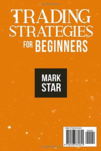 41c71AQNpyL. SL500  - TRADING STRATEGIES FOR BEGINNERS: 5 in 1: The Ultimate Guide to QuickStart Forex, Master Easy Strategies to Option and Swing Trading Success, Become ... on Stock Trading and Stock Market Investing