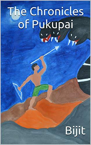 The Chronicles of Pukupai by [Bijit Chakraborty]