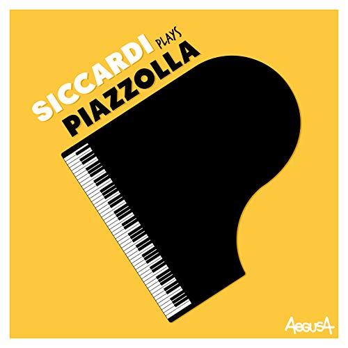 Siccardi Plays Piazzolla (Instrumental)