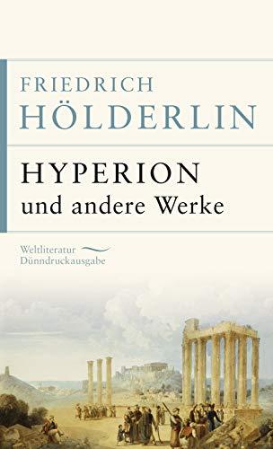 Hyperion und andere Werke (Anaconda Weltliteratur Dünndruckausgabe, Band 15)