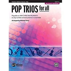 Pop Trios for All – Trombone / Baritone B.C. / Bassoon / Tuba: Playable on Any Three Instruments or Any Number of Instruments in Ensemble (Pop Instrumental Ensembles for All)