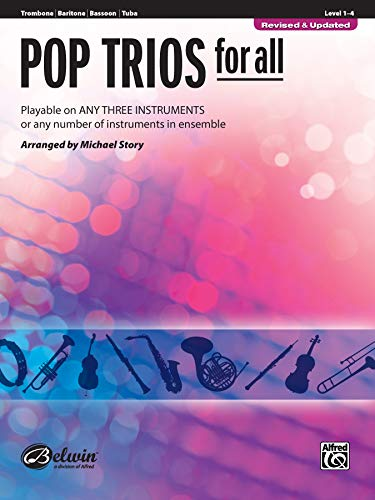 Pop Trios for All - Trombone / Baritone B.C. / Bassoon / Tuba: Playable on Any Three Instruments or Any Number of Instruments in Ensemble (Pop Instrumental Ensembles for All)
