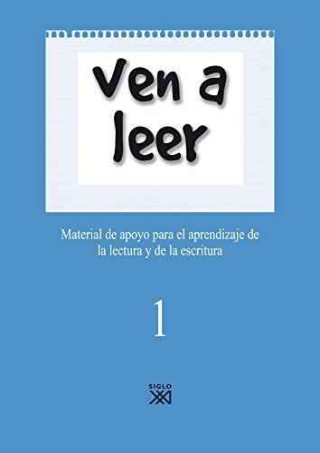 Ven a leer, 1. Material de apoyo para el aprendizaje de la lectura y la escritura