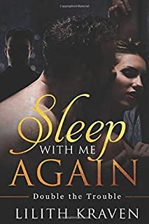 Sleep With Me Again: Double the Trouble