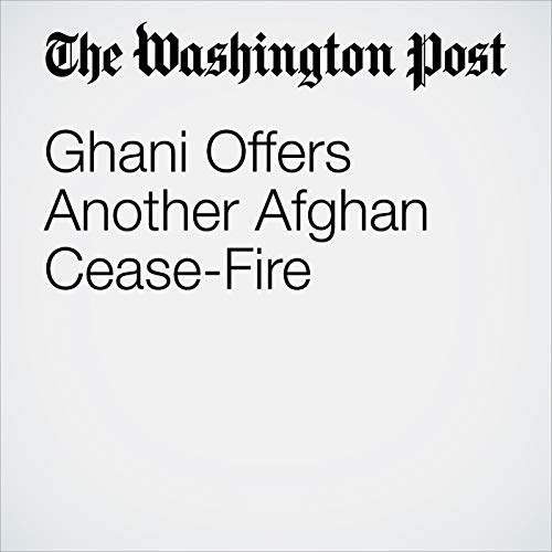 Ghani Offers Another Afghan Cease-Fire copertina
