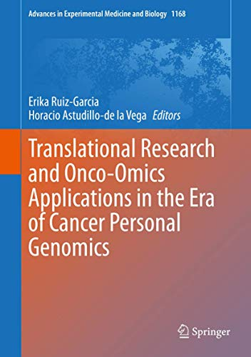 Translational Research and Onco-Omics Applications in the Era of Cancer Personal Genomics (Advances in Experimental Medicine and Biology (1168))