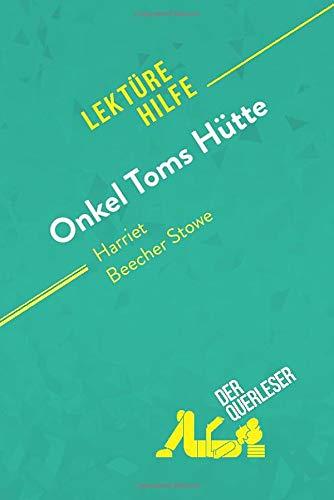 Onkel Toms Hütte von Harriet Beecher Stowe (Lektürehilfe): Detaillierte Zusammenfassung, Personenanalyse und Interpretation