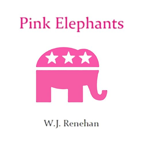 Pink Elephants                   By:                                                                                                                                 W. J. Renehan                               Narrated by:                                                                                                                                 John Reilly                      Length: 1 hr and 30 mins     Not rated yet     Overall 0.0