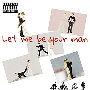 Let Me Be Your Man