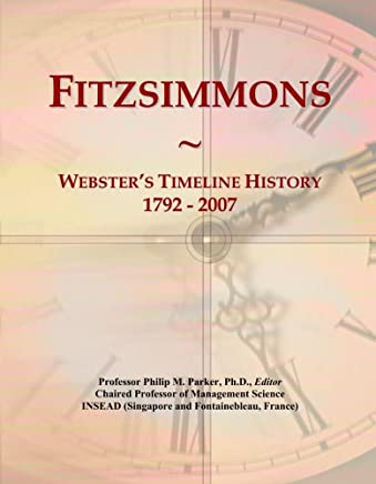 Fitzsimmons: Websters Timeline History, 1792 - 2007