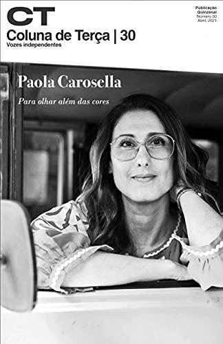 Paola Carosella: Para olhar além das cores (Coluna de Terça Livro 7)