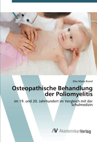 Osteopathische Behandlung der Poliomyelitis: im 19. und 20. Jahrhundert im Vergleich mit der Schulmedizin