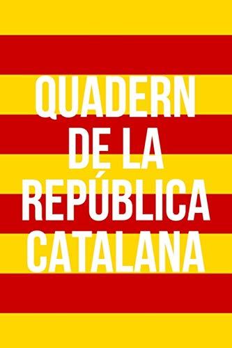 Quadern de la República Catalana: Un Diari per a Apuntar el Full de Ruta de la Independència de Catalunya