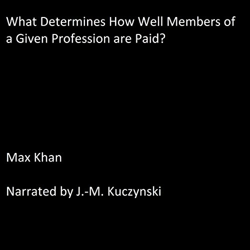 What Determines How Much Members of a Given Profession Are Paid? audiobook cover art