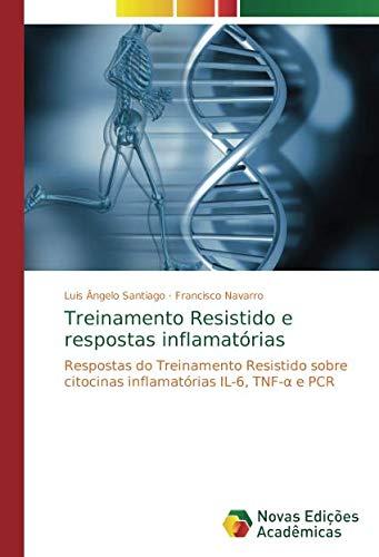 Treinamento Resistido e respostas inflamatórias: Respostas do Treinamento Resistido sobre citocinas inflamatórias IL-6, TNF-α e PCR