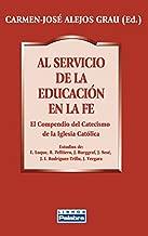 Al servicio de la educación en la fe : el compendio del catecismo de la Iglesia católica