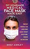 DIY HOME MADE MEDICAL FACE MASK MADE EASY: Protect yourself and loved ones...