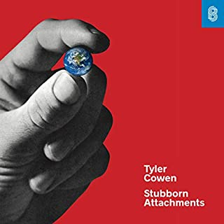 Stubborn Attachments     A Vision for a Society of Free, Prosperous, and Responsible Individuals              By:                                                                                                                                 Tyler Cowen                               Narrated by:                                                                                                                                 Jeremy Arthur                      Length: 3 hrs and 32 mins     90 ratings     Overall 4.2