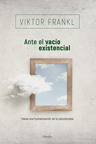 Ante el vacío existencial: Hacia una humanización de la psicoterapia (Biblioteca Psicologia) (Span