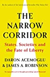 The Narrow Corridor: States, Societies, and the Fate of Liberty - Daron Acemoglu