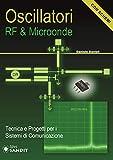 Oscillatori RF & microonde. Tecnica e progetti per i sistemi di comunicazione. Con schemi