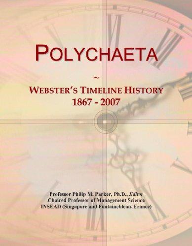 Polychaeta: Webster's Timeline History, 1867 - 2007
