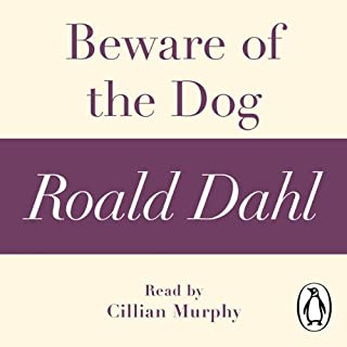 Beware of the Dog (A Roald Dahl Shory Story)                   By:                                                                                                                                 Roald Dahl                               Narrated by:                                                                                                                                 Cillian Murphy                      Length: 26 mins     2 ratings     Overall 5.0
